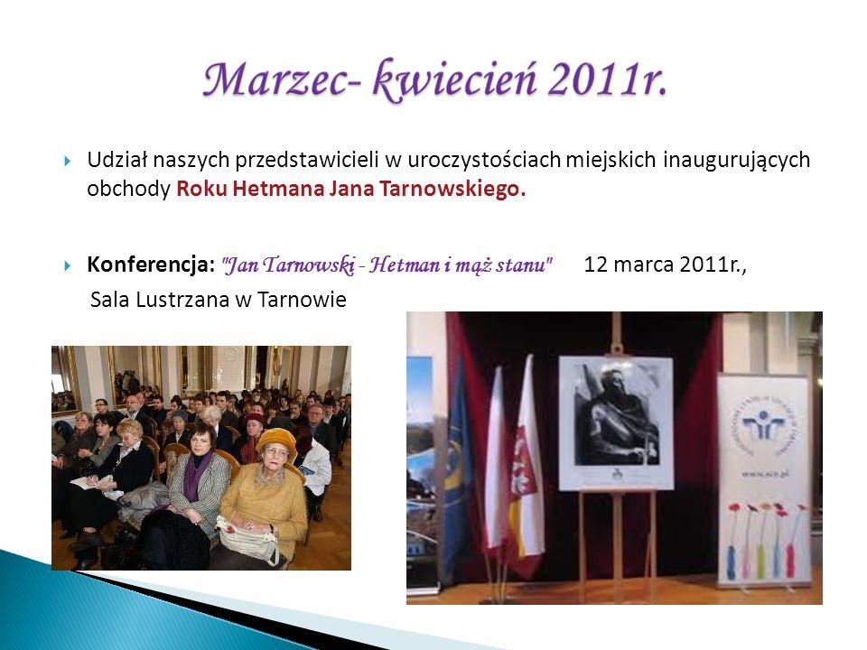 Udział naszych przedstawicieli w uroczystościach miejskich inaugurujących obchody Roku Hetmana Jana Tarnowskiego. Konferencja: