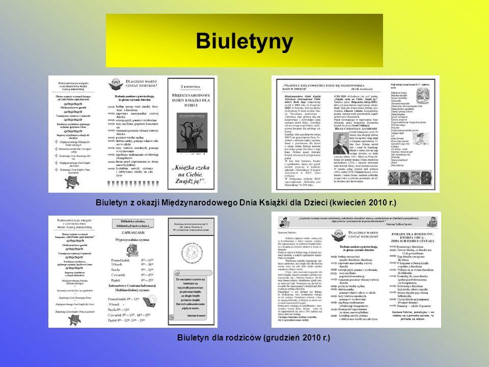 Biuletyny Biuletyn z okazji Międzynarodowego Dnia Książki dla Dzieci (kwiecień 2010 r.) Biuletyn dla rodziców (grudzień 2010 r.)