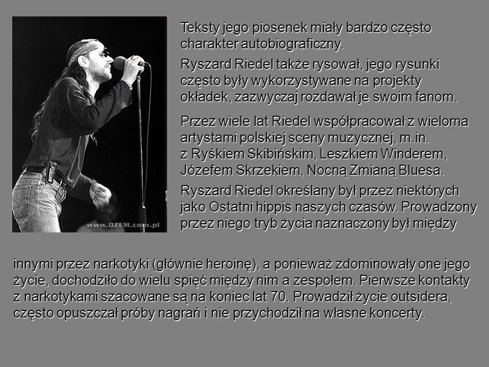Teksty jego piosenek miały bardzo często charakter autobiograficzny. Ryszard Riedel także rysował, jego rysunki często były wykorzystywane na projekty