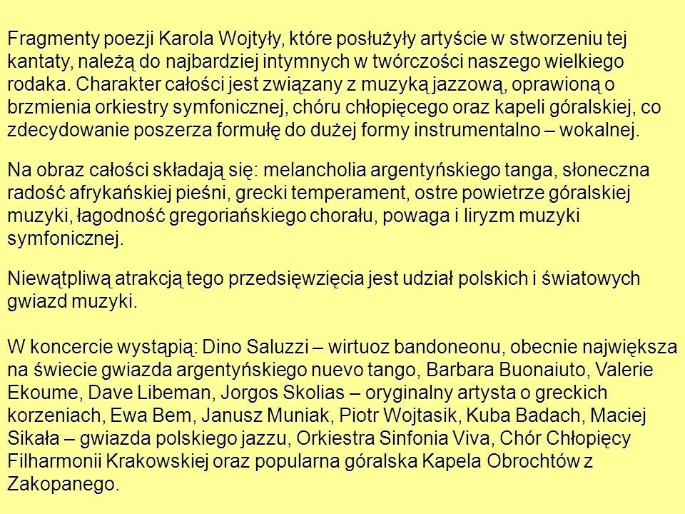 Fragmenty poezji Karola Wojtyły, które posłużyły artyście w stworzeniu tej kantaty, należą do najbardziej intymnych w twórczości naszego wielkiego rod