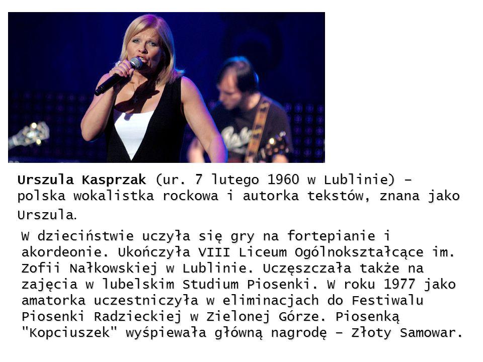 Urszula Kasprzak (ur. 7 lutego 1960 w Lublinie) – polska wokalistka rockowa i autorka tekstów, znana jako Urszula Urszula Kasprzak (ur. 7 lutego 1960