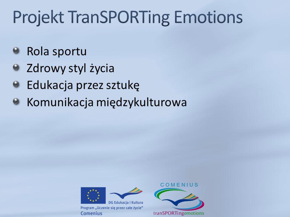 Rola sportu Zdrowy styl życia Edukacja przez sztukę Komunikacja międzykulturowa