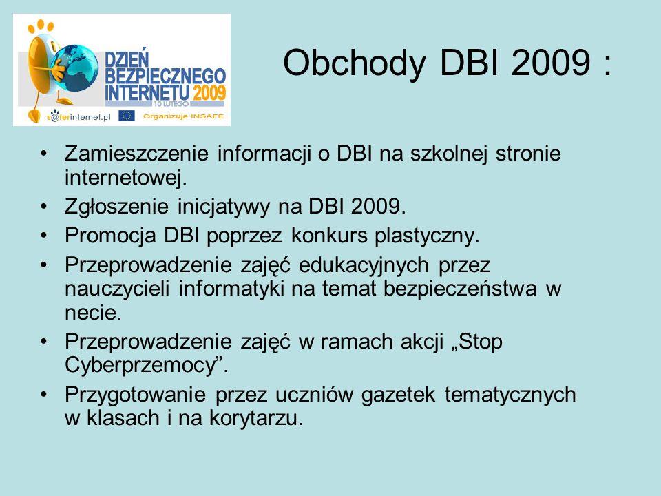 Obchody DBI 2009 : Zamieszczenie informacji o DBI na szkolnej stronie internetowej. Zgłoszenie inicjatywy na DBI 2009. Promocja DBI poprzez konkurs pl