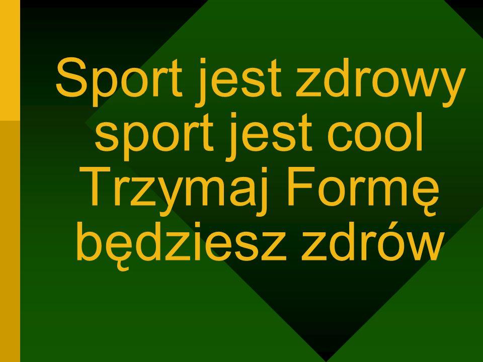 Sport jest zdrowy sport jest cool Trzymaj Formę będziesz zdrów