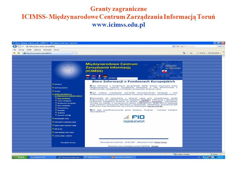 Granty zagraniczne ICIMSS- Międzynarodowe Centrum Zarządzania Informacją Toruń www.icimss.edu.pl