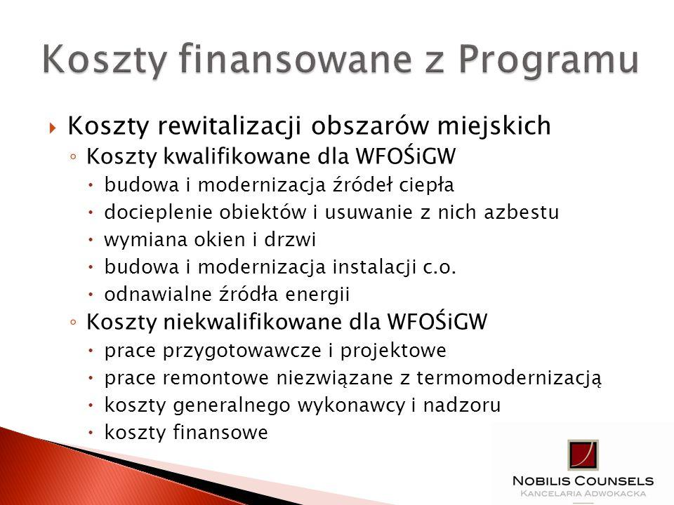 Kwalifikowane dla WFOŚiGW Emisja obligacji (Nobilis Counsels) Koszty rewitalizacji Niekwalifikowane dla WFOŚiGW Pożyczka + ew.