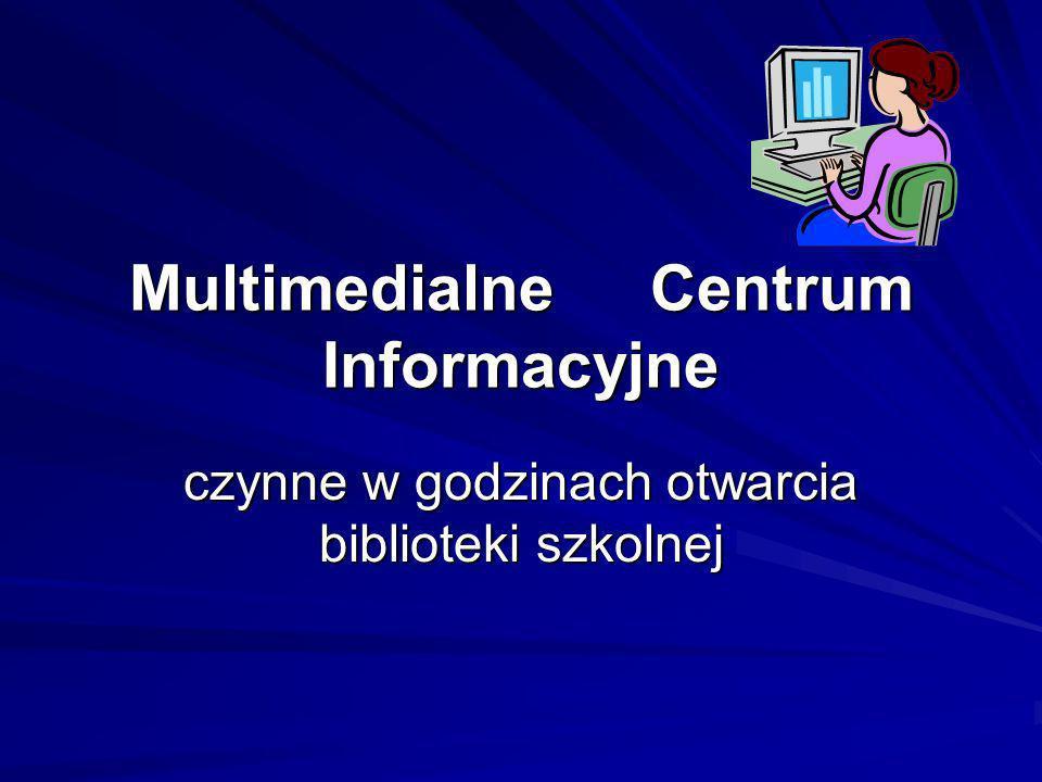 Multimedialne Centrum Informacyjne czynne w godzinach otwarcia biblioteki szkolnej