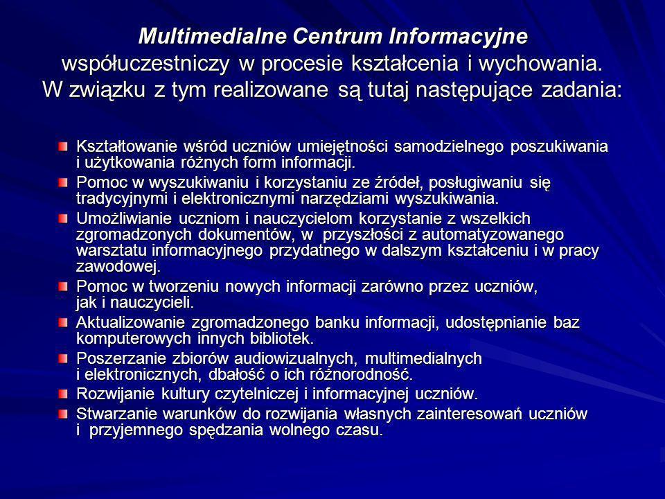 Multimedialne Centrum Informacyjne współuczestniczy w procesie kształcenia i wychowania. W związku z tym realizowane są tutaj następujące zadania: Ksz