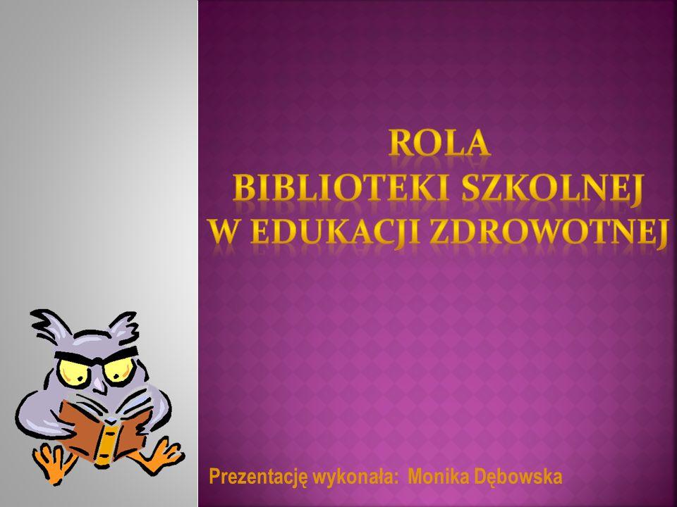 Prezentację wykonała: Monika Dębowska
