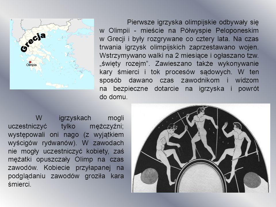 Pierwsze igrzyska olimpijskie odbywały się w Olimpii - mieście na Półwyspie Peloponeskim w Grecji i były rozgrywane co cztery lata. Na czas trwania ig