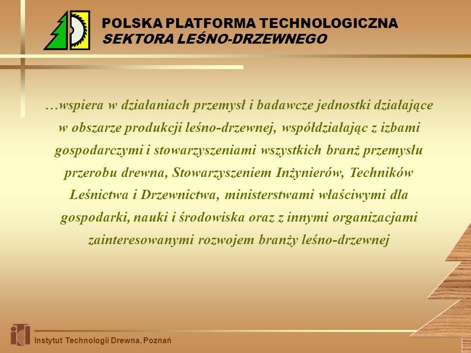 …wspiera w działaniach przemysł i badawcze jednostki działające w obszarze produkcji leśno-drzewnej, współdziałając z izbami gospodarczymi i stowarzys