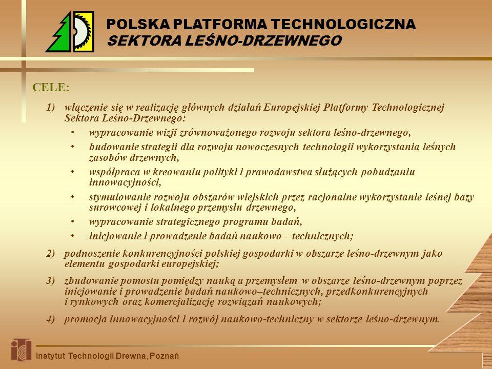 1)włączenie się w realizację głównych działań Europejskiej Platformy Technologicznej Sektora Leśno-Drzewnego: wypracowanie wizji zrównoważonego rozwoj