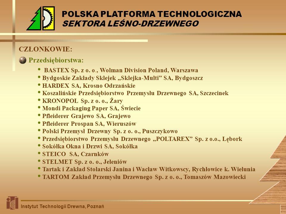 CZŁONKOWIE: BASTEX Sp. z o. o., Wolman Division Poland, Warszawa Bydgoskie Zakłady Sklejek Sklejka-Multi SA, Bydgoszcz HARDEX SA, Krosno Odrzańskie Ko