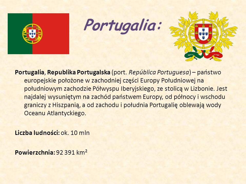 Portugalia: Portugalia, Republika Portugalska (port. República Portuguesa) – państwo europejskie położone w zachodniej części Europy Południowej na po