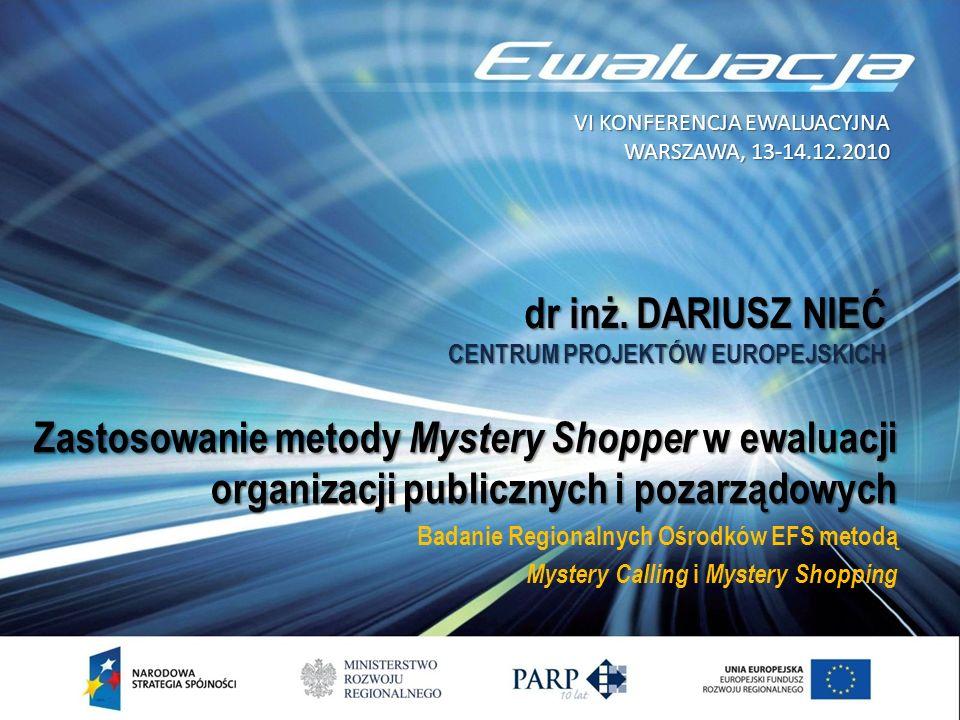 Zastosowanie metody Mystery Shopper w ewaluacji organizacji publicznych i pozarządowych Badanie Regionalnych Ośrodków EFS metodą Mystery Calling i Mys