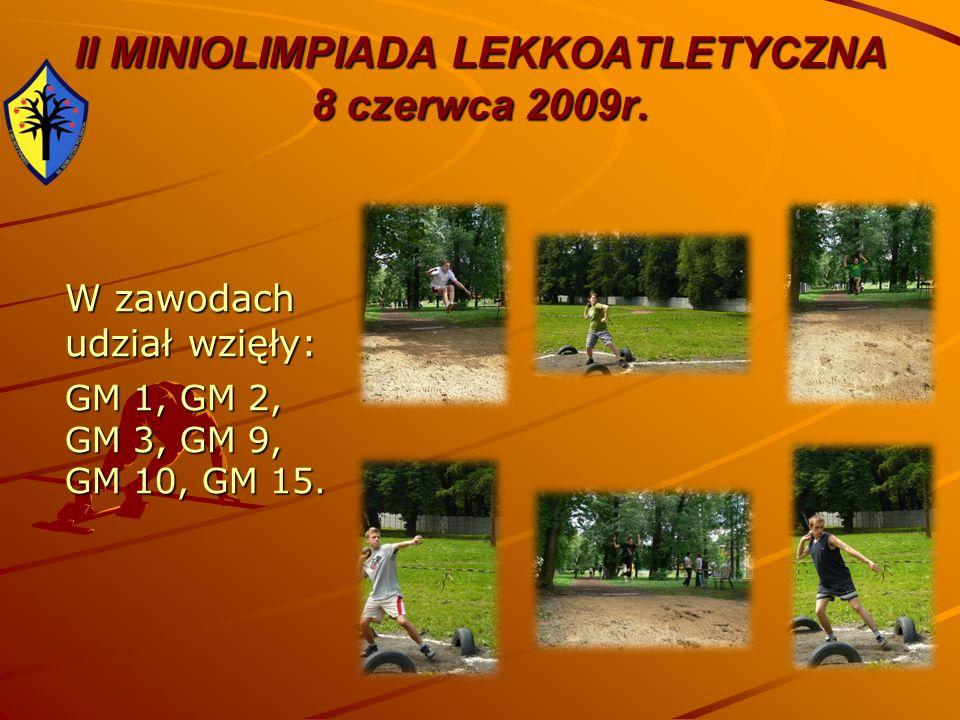 II MINIOLIMPIADA LEKKOATLETYCZNA 8 czerwca 2009r. W zawodach udział wzięły: GM 1, GM 2, GM 3, GM 9, GM 10, GM 15.