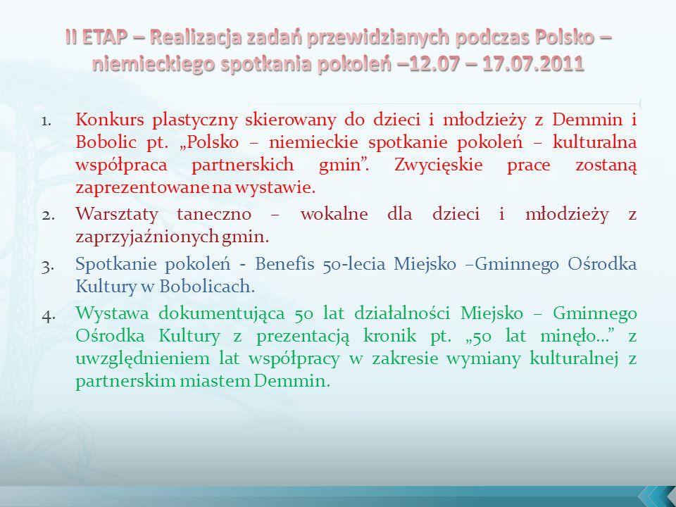 1.Konkurs plastyczny skierowany do dzieci i młodzieży z Demmin i Bobolic pt.