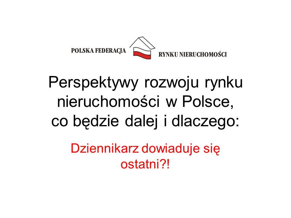 Perspektywy rozwoju rynku nieruchomości w Polsce, co będzie dalej i dlaczego: Dziennikarz dowiaduje się ostatni !