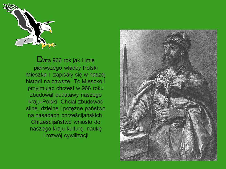D ata 966 rok jak i imię pierwszego władcy Polski Mieszka I zapisały się w naszej historii na zawsze. To Mieszko I przyjmując chrzest w 966 roku zbudo