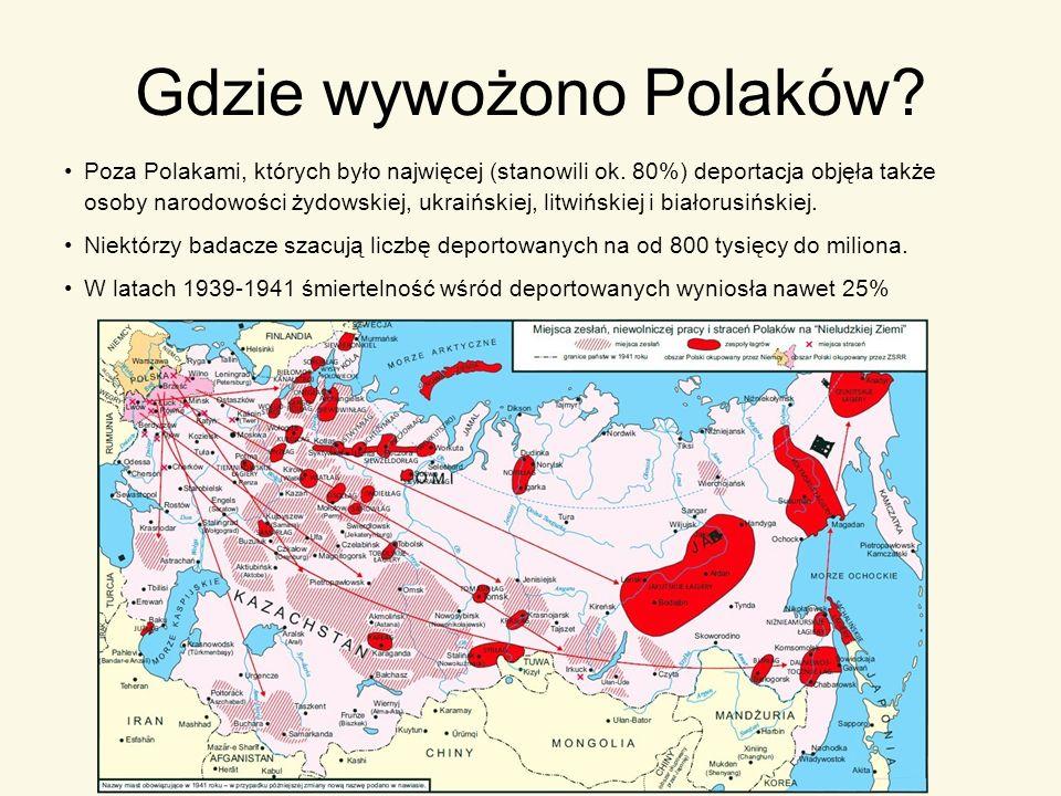 Gdzie wywożono Polaków? Poza Polakami, których było najwięcej (stanowili ok. 80%) deportacja objęła także osoby narodowości żydowskiej, ukraińskiej, l