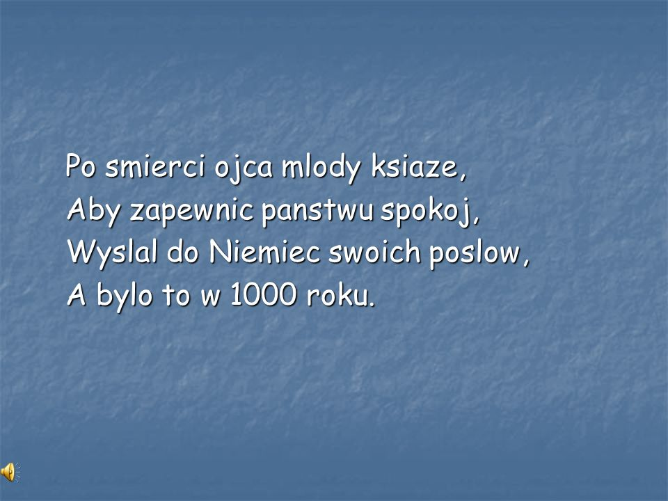 =================== 1 0 2 5. W ten sposob Polska stala sie krolestwem.