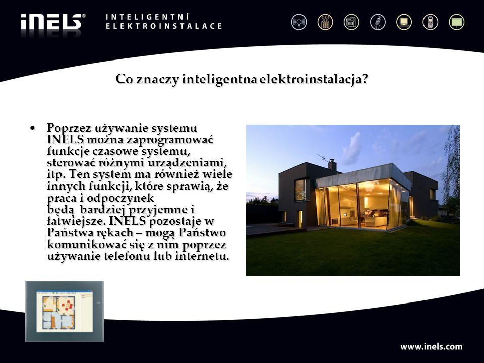 Co znaczy inteligentna elektroinstalacja? Poprzez używanie systemu INELS można zaprogramować funkcje czasowe systemu, sterować różnymi urządzeniami, i