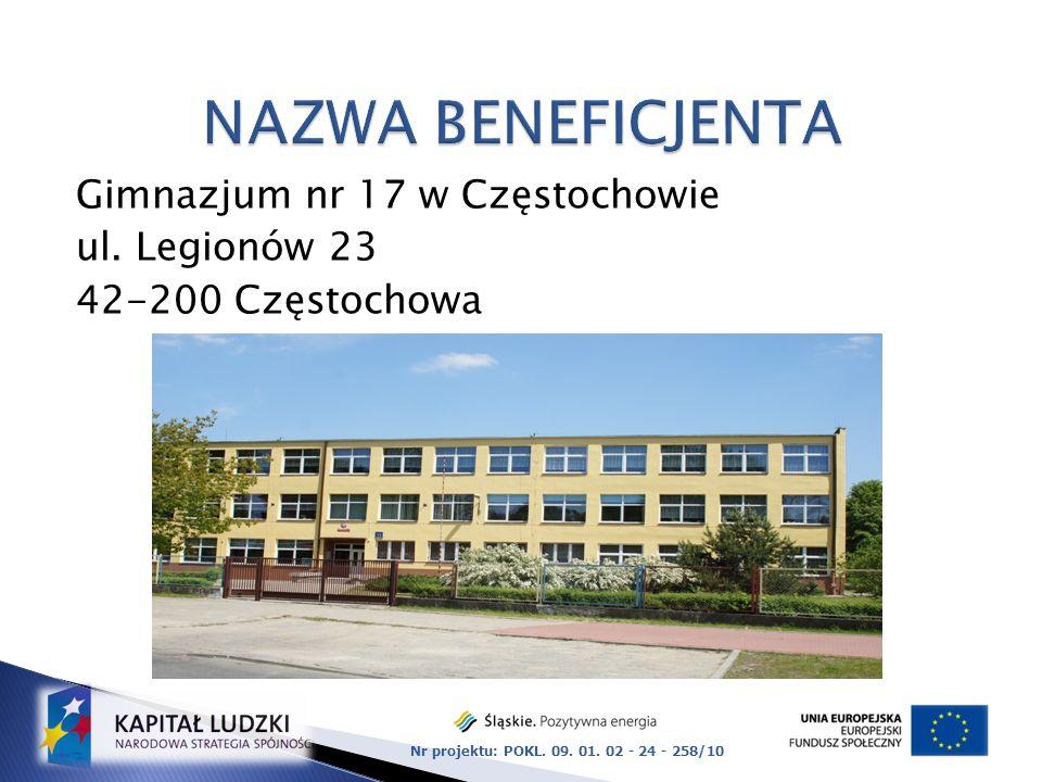 Gimnazjum nr 17 w Częstochowie ul.Legionów 23 42-200 Częstochowa Nr projektu: POKL.