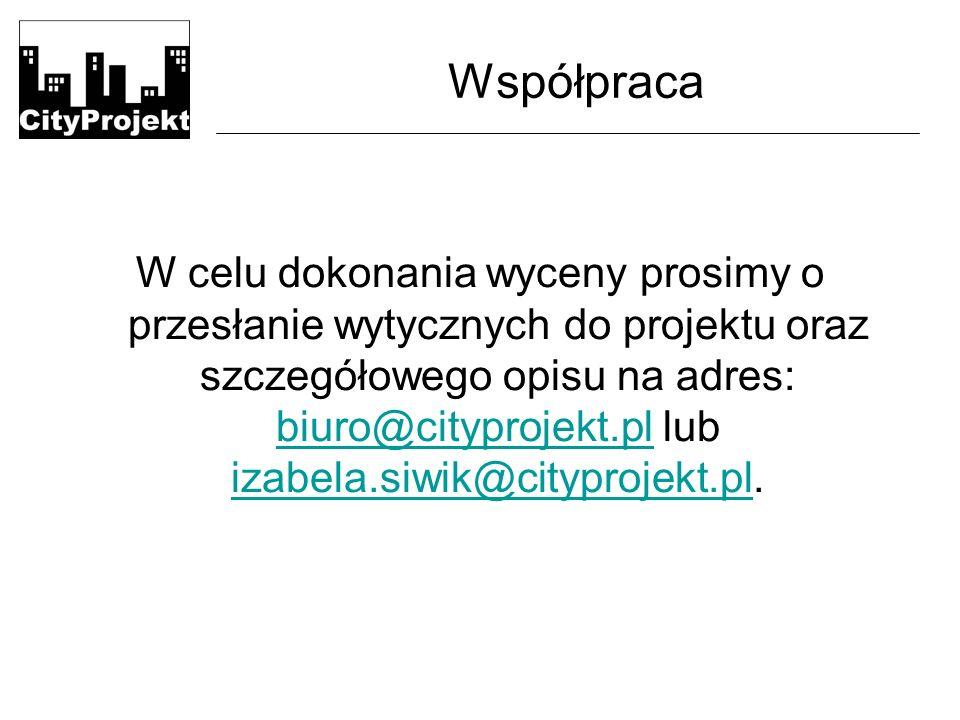 Współpraca W celu dokonania wyceny prosimy o przesłanie wytycznych do projektu oraz szczegółowego opisu na adres: biuro@cityprojekt.pl lub izabela.siwik@cityprojekt.pl.