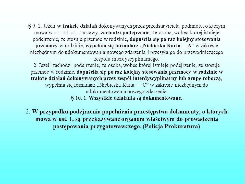 § 9.1. Jeżeli w trakcie działań dokonywanych przez przedstawiciela podmiotu, o którym mowa w art.