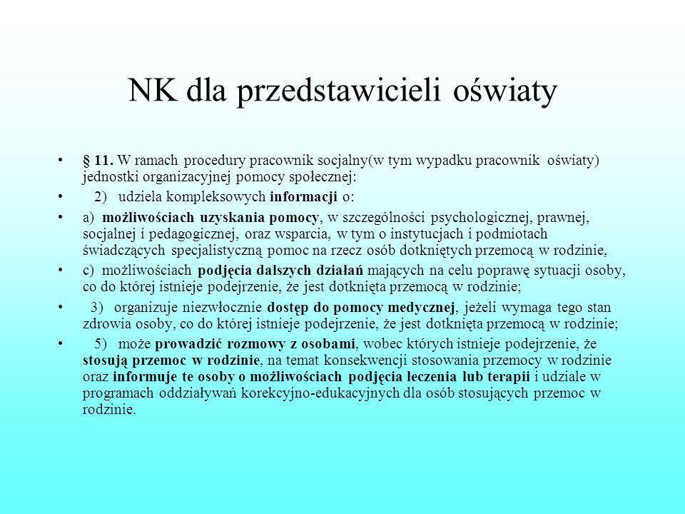 NK dla przedstawicieli oświaty § 11. W ramach procedury pracownik socjalny(w tym wypadku pracownik oświaty) jednostki organizacyjnej pomocy społecznej