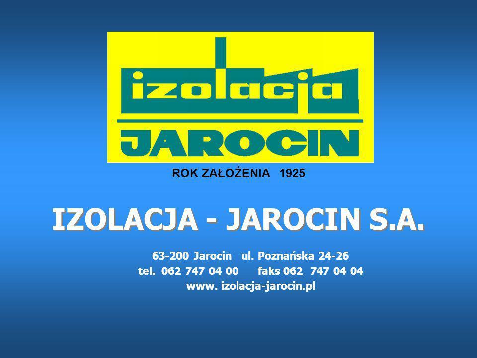 IZOLACJA - JAROCIN S.A.63-200 Jarocin ul. Poznańska 24-26 tel.