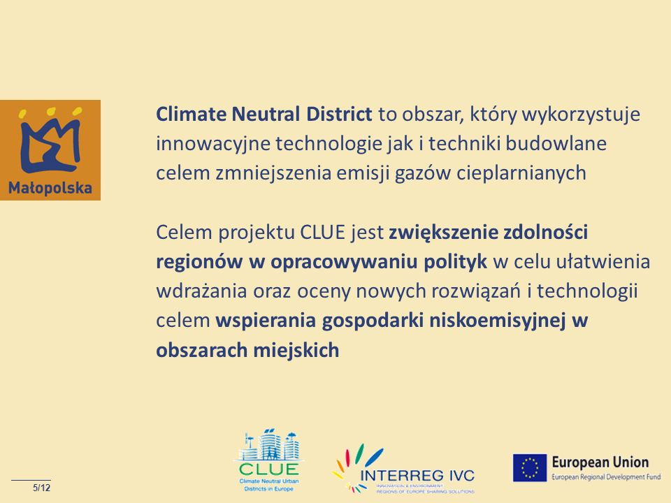 5/12 Climate Neutral District to obszar, który wykorzystuje innowacyjne technologie jak i techniki budowlane celem zmniejszenia emisji gazów cieplarni