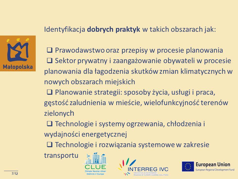 7/12 Identyfikacja dobrych praktyk w takich obszarach jak: Prawodawstwo oraz przepisy w procesie planowania Sektor prywatny i zaangażowanie obywateli