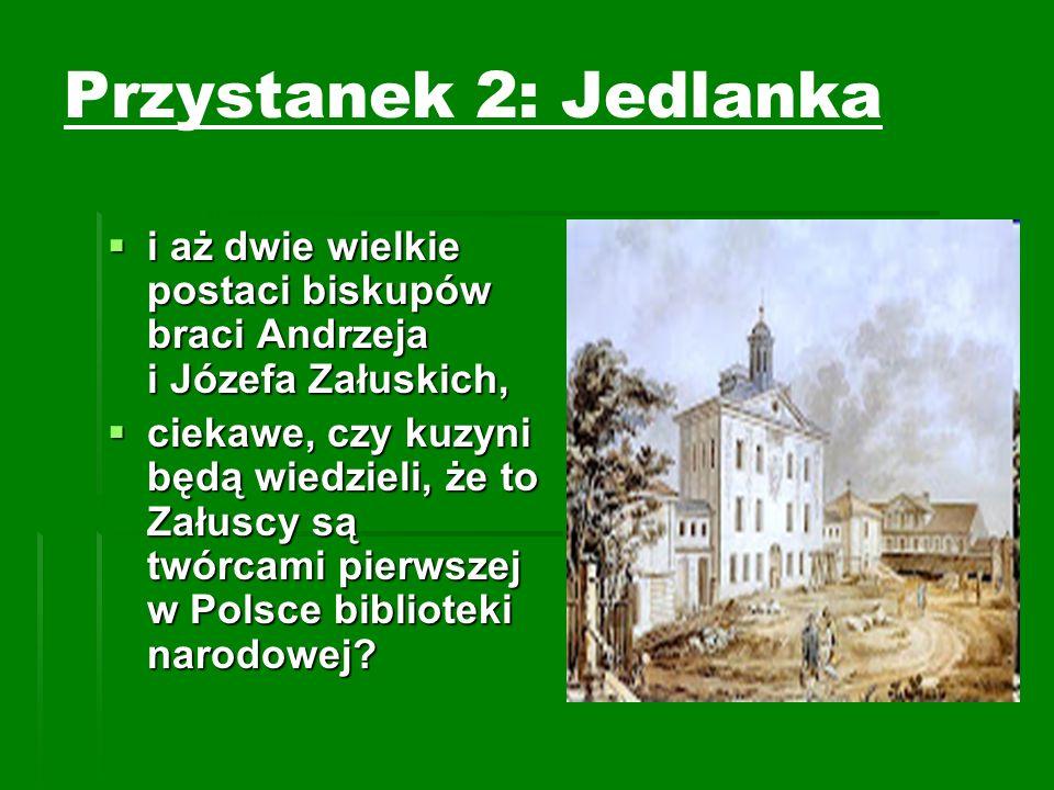 Przystanek 2: Jedlanka i aż dwie wielkie postaci biskupów braci Andrzeja i Józefa Załuskich, i aż dwie wielkie postaci biskupów braci Andrzeja i Józef