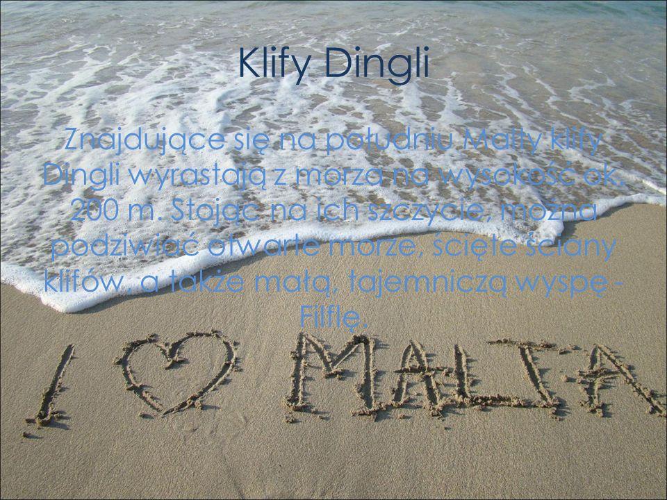 Klify Dingli Znajdujące się na południu Malty klify Dingli wyrastają z morza na wysokość ok. 200 m. Stojąc na ich szczycie, można podziwiać otwarte mo