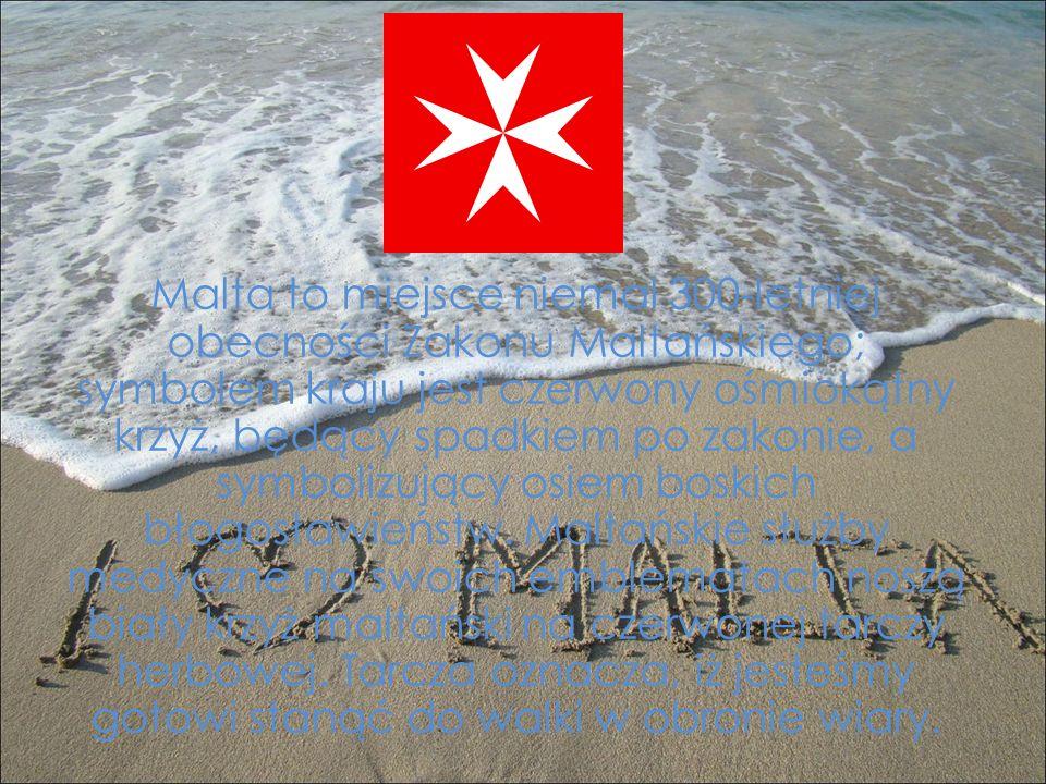 Malta to miejsce niemal 300-letniej obecności Zakonu Maltańskiego; symbolem kraju jest czerwony ośmiokątny krzyż, będący spadkiem po zakonie, a symbol