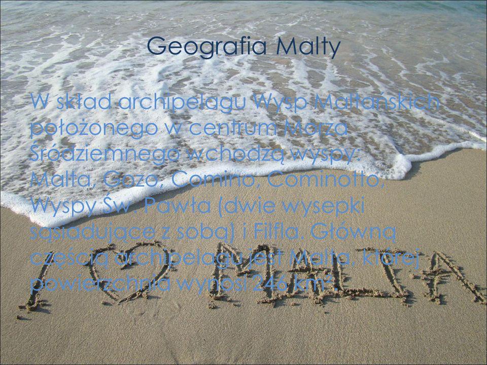 Geografia Malty W skład archipelagu Wysp Maltańskich położonego w centrum Morza Śródziemnego wchodzą wyspy: Malta, Gozo, Comino, Cominotto, Wyspy Św.