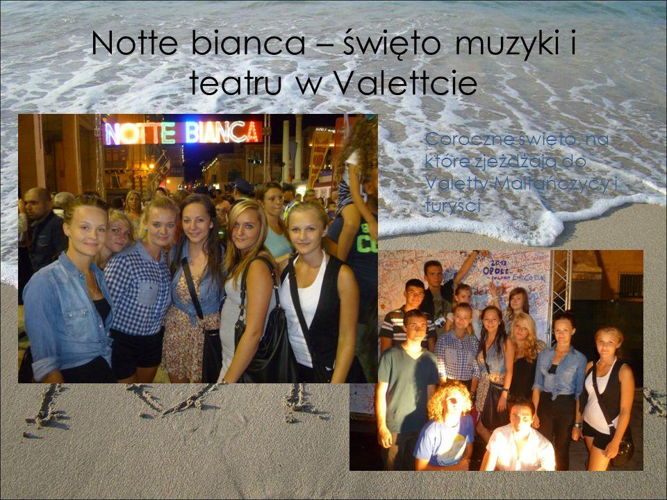Notte bianca – święto muzyki i teatru w Valettcie Coroczne święto, na które zjeżdżają do Valetty Maltańczycy i turyści