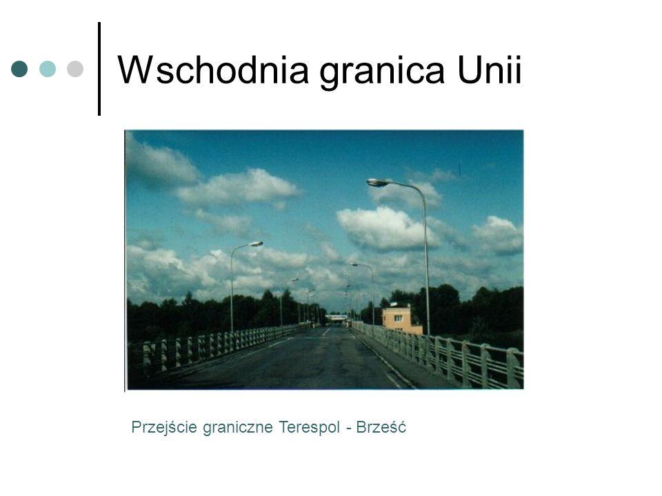Wschodnia granica Unii Przejście graniczne Terespol - Brześć