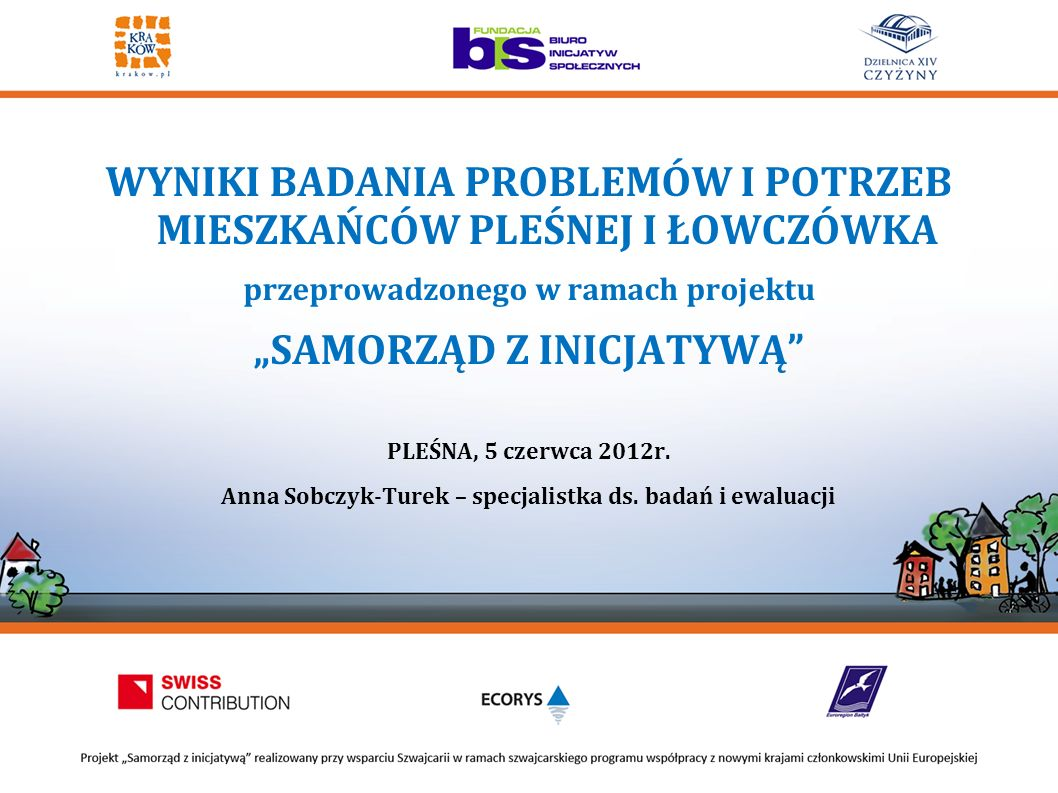 WYNIKI BADANIA PROBLEMÓW I POTRZEB MIESZKAŃCÓW PLEŚNEJ I ŁOWCZÓWKA przeprowadzonego w ramach projektu SAMORZĄD Z INICJATYWĄ PLEŚNA, 5 czerwca 2012r.