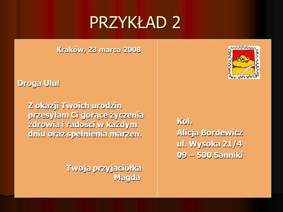 PRZYKŁAD 2 Kraków, 23 marca 2008 Kraków, 23 marca 2008 Droga Ulu.
