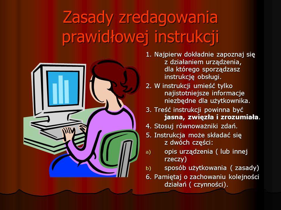 Zasady zredagowania prawidłowej instrukcji 1.