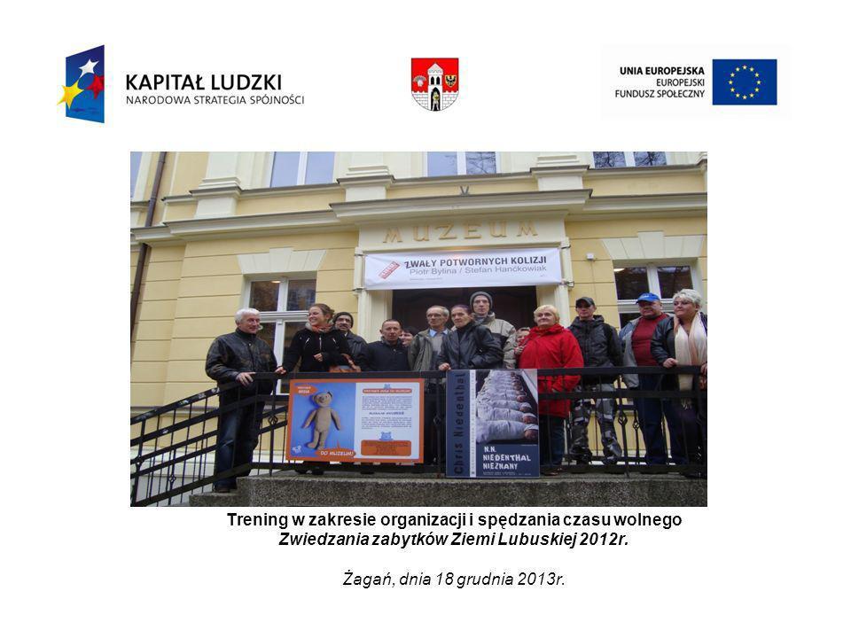Trening w zakresie organizacji i spędzania czasu wolnego Zwiedzania zabytków Ziemi Lubuskiej 2012r.