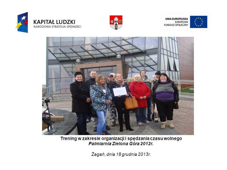 Trening w zakresie organizacji i spędzania czasu wolnego Palmiarnia Zielona Góra 2012r.