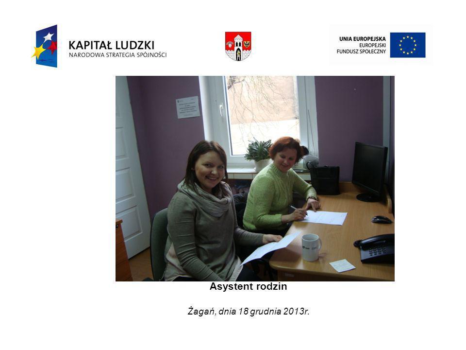 Asystent rodzin Żagań, dnia 18 grudnia 2013r.