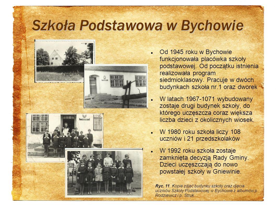 Szkoła Podstawowa w Bychowie Od 1945 roku w Bychowie funkcjonowała placówka szkoły podstawowej. Od początku istnienia realizowała program siedmioklaso