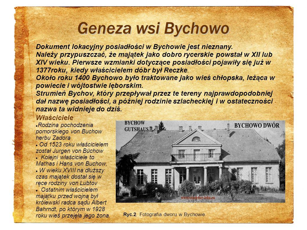 Geneza wsi Bychowo Dokument lokacyjny posiadłości w Bychowie jest nieznany. Należy przypuszczać, że majątek jako dobro rycerskie powstał w XII lub XIV