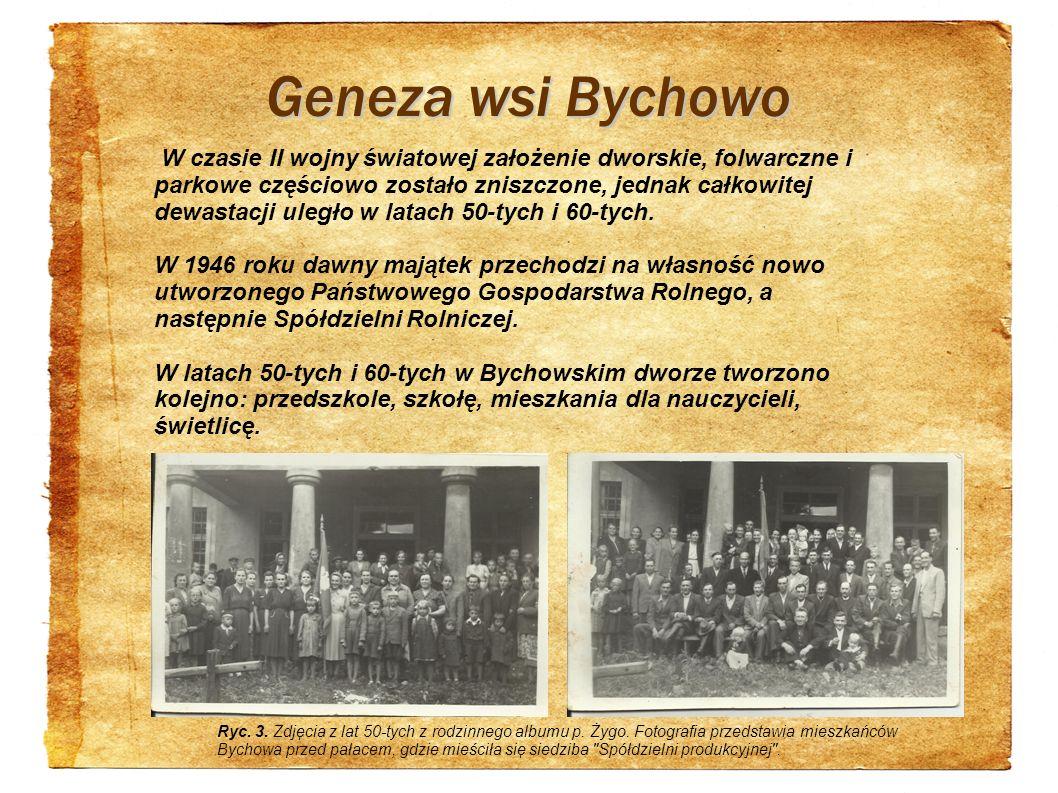 Geneza wsi Bychowo W czasie II wojny światowej założenie dworskie, folwarczne i parkowe częściowo zostało zniszczone, jednak całkowitej dewastacji ule