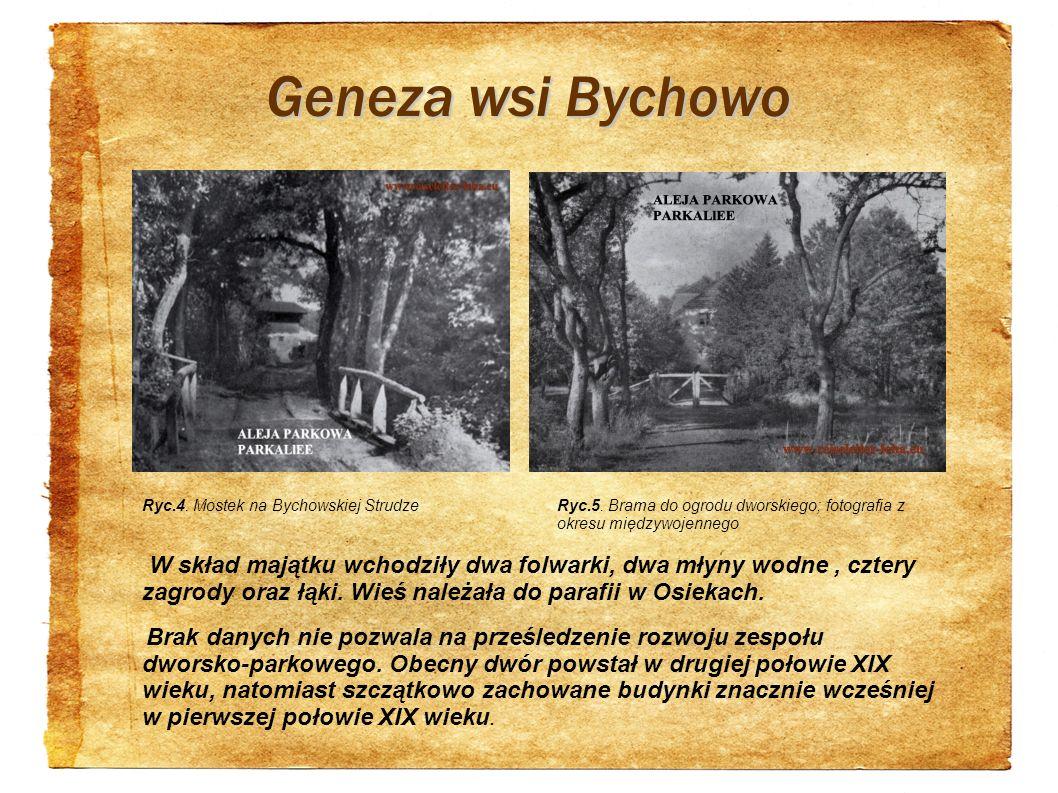 Geneza wsi Bychowo W skład majątku wchodziły dwa folwarki, dwa młyny wodne, cztery zagrody oraz łąki. Wieś należała do parafii w Osiekach. Brak danych