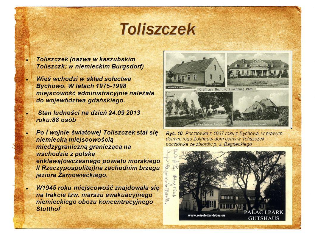 Toliszczek Toliszczek (nazwa w kaszubskim Toliszczk; w niemieckim Burgsdorf) Wieś wchodzi w skład sołectwa Bychowo. W latach 1975-1998 miejscowość adm